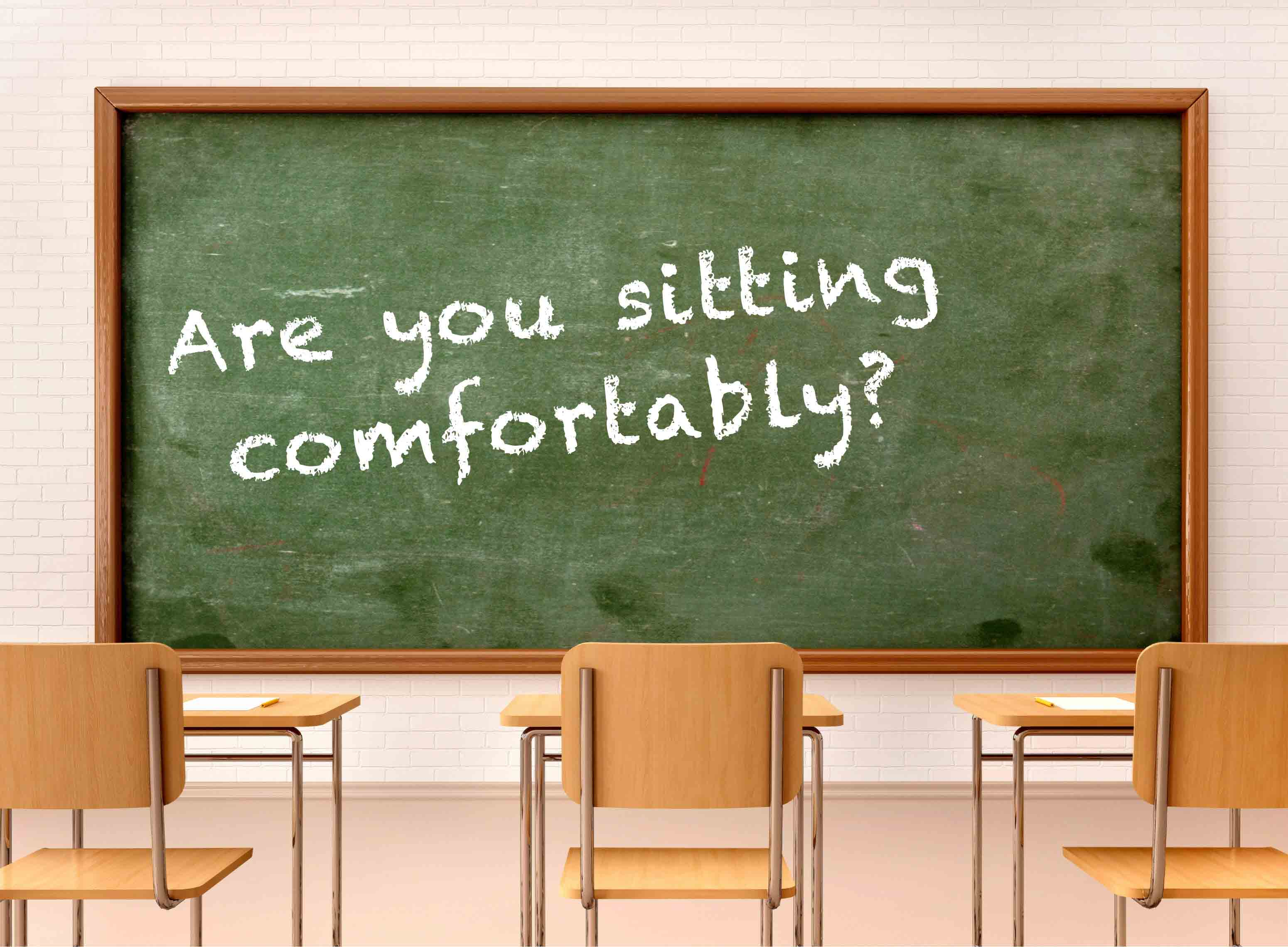 Education: Are you sitting comfortably?