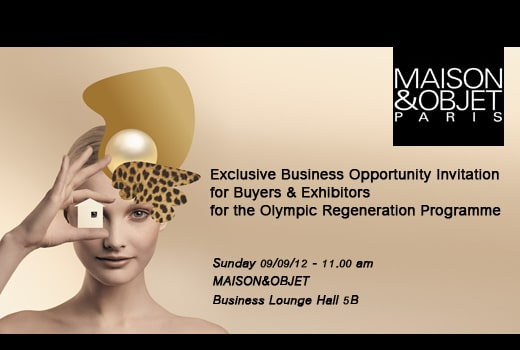 Register to the Business Opportunity for Olympic Regeneration at MAISON&OBJET 2012
